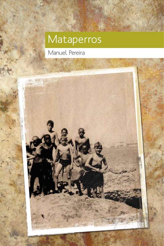 Mataperros de Manuel Pereira