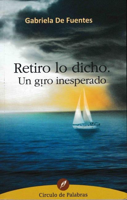 Retiro lo dicho. Un giro inesperado de Gabriela De Fuentes, Felou ediciones.