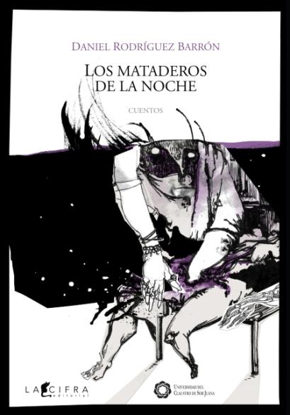 Los mataderos de la noche de Daniel Rodríguez Barrón.