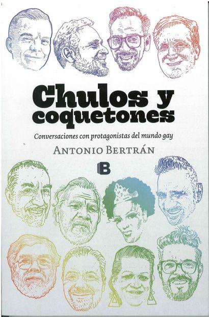 Chulos y coquetones de Antonio Bertrán, Ediciones B.