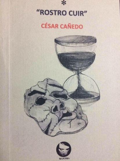 Rostro cuir de César Cañedo, Editorial Mantra.
