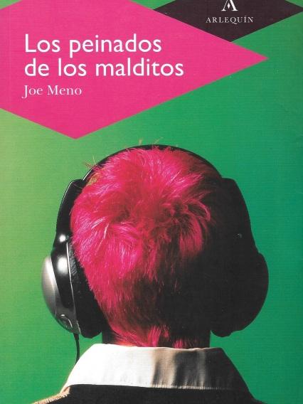 Los peinados de los malditos de Joe Meno, Ediciones Arlequín.