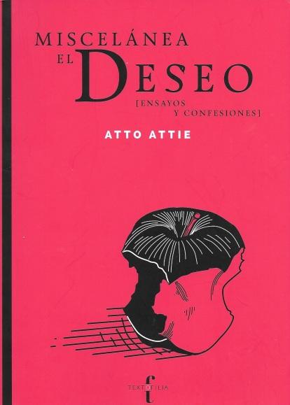 """Miscelánea """"El Deseo"""" de Atto Attie, editado por Textofilia Ediciones"""