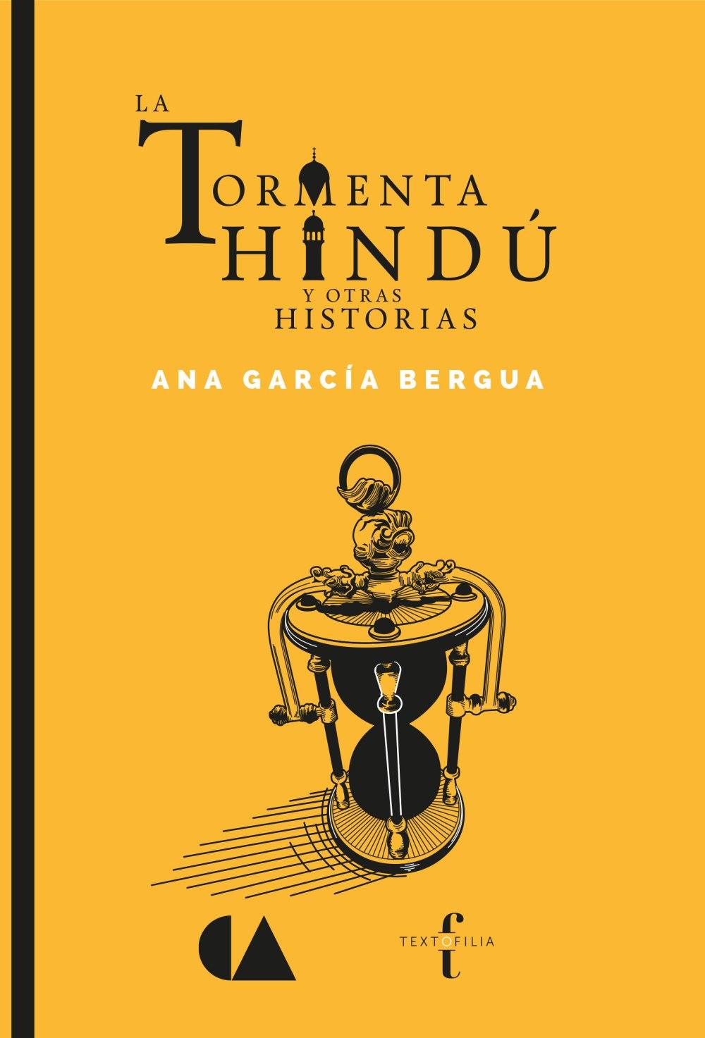 La tormenta hindú y otras historias de Ana García Bergua, Textofilia.