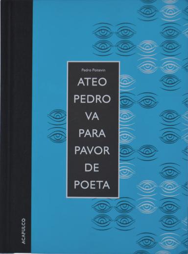 Ateo Pedro va para pavor de poeta de Pedro Poitevin, Ediciones Acapulco.