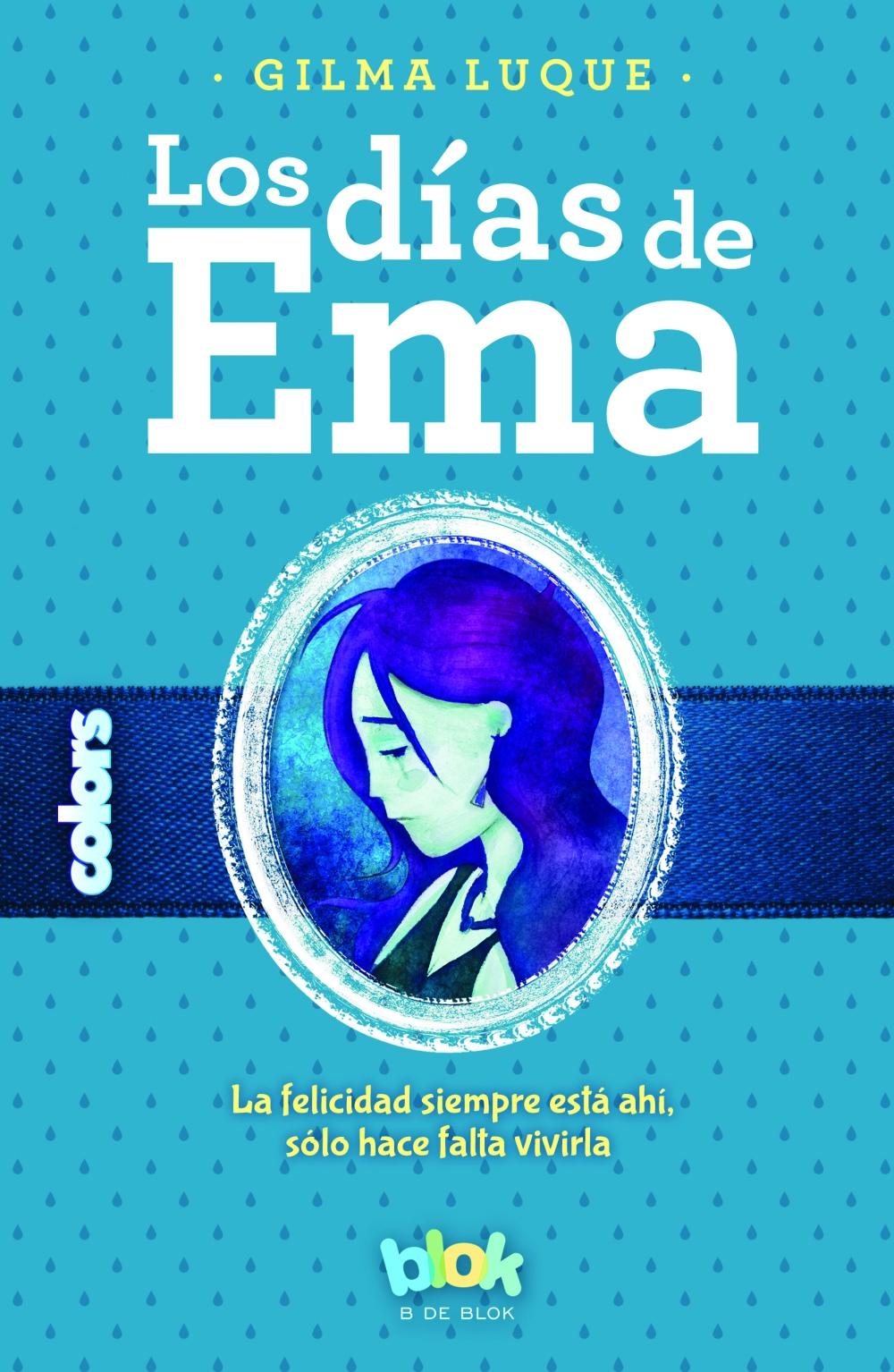 Gilma Luque, Los días de Ema, Ediciones B, México, 2016, 240 p. Ilustraciones: Juan Antonio RZ