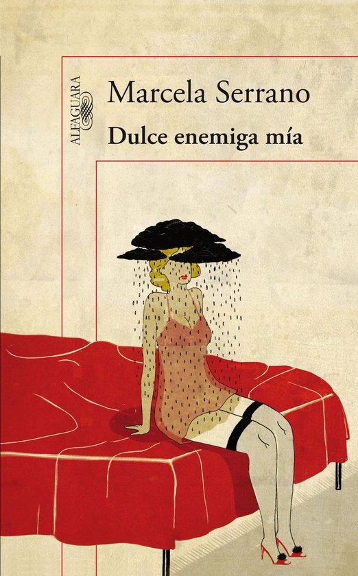 Dulce enemiga mía de Marcela Serrano, Editorial Alfaguara